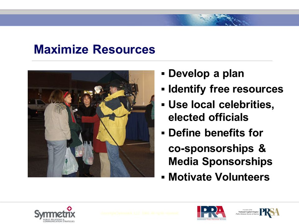 Maximize Resources Develop a plan Identify free resources