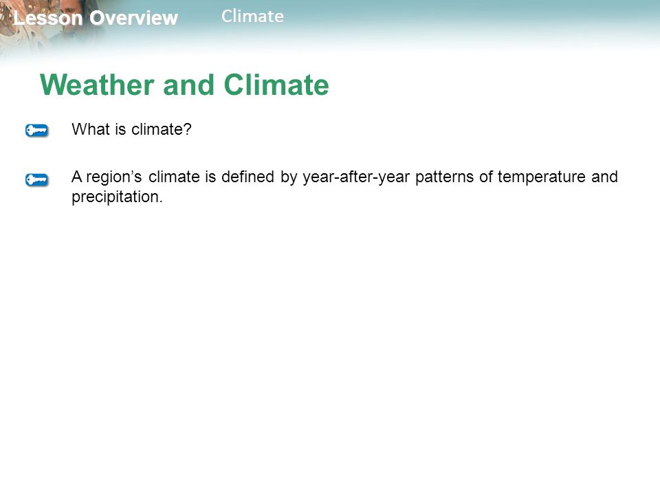 Weather and Climate What is climate