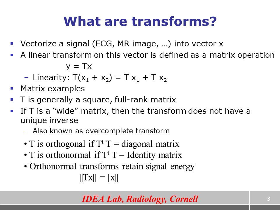 What are transforms T is orthogonal if Tt T = diagonal matrix