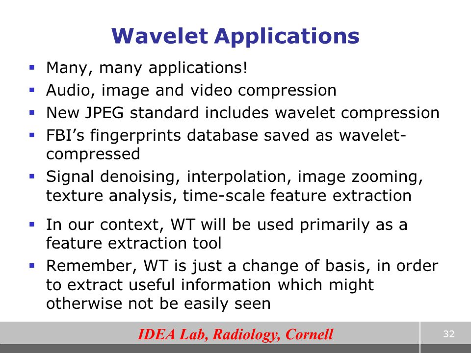 Wavelet Applications Many, many applications!