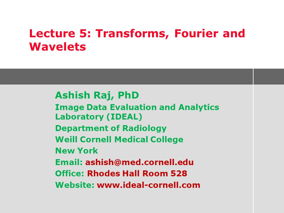 Lecture 5: Transforms, Fourier and Wavelets
