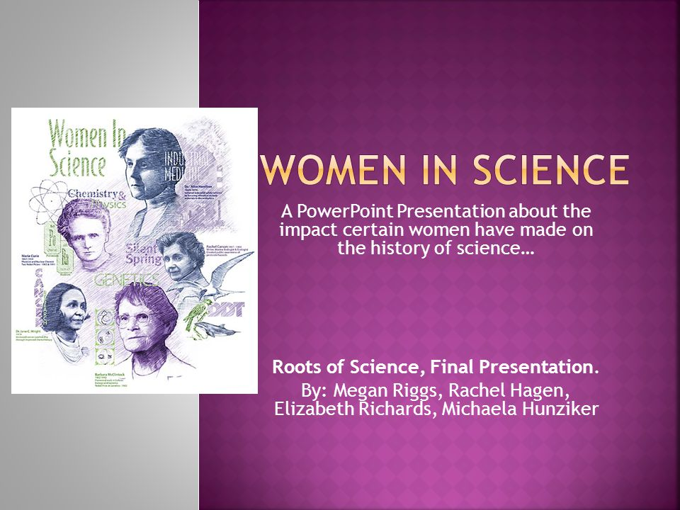 women in science a powerpoint presentation about the impact certain