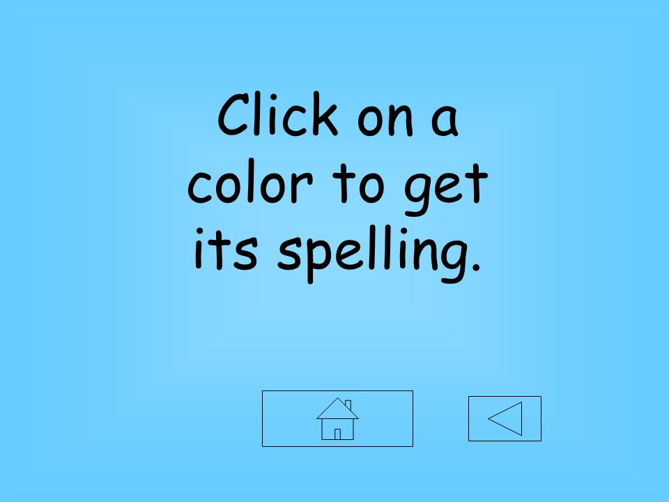 Click on a color to get its spelling.