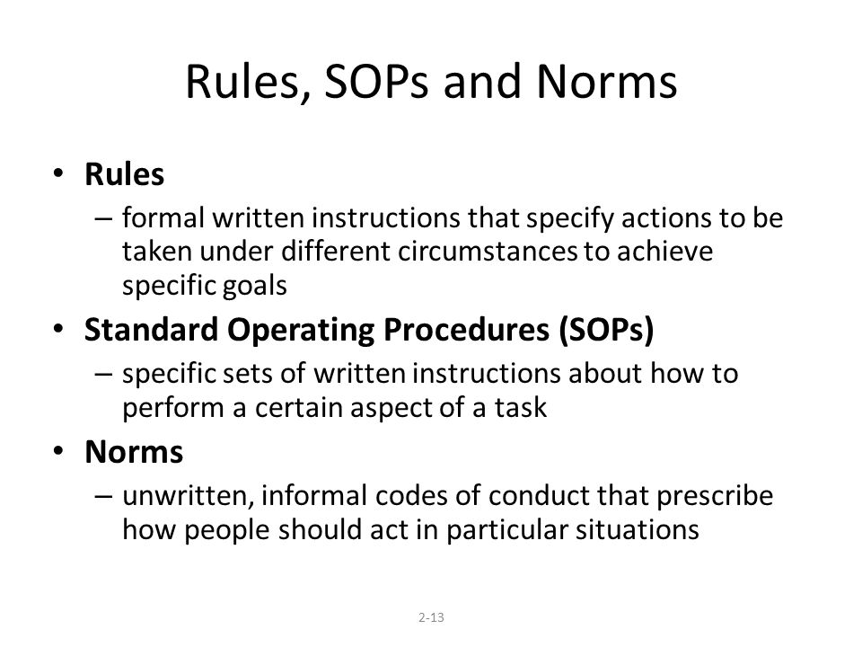 Rules, SOPs and Norms Rules Standard Operating Procedures (SOPs) Norms