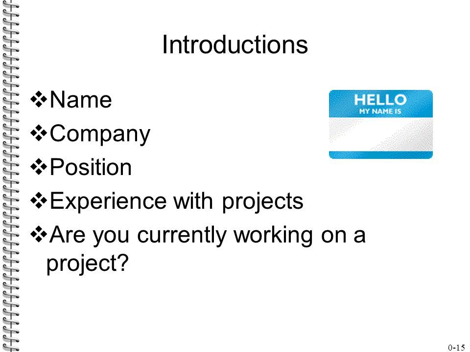 Introductions Name Company Position Experience with projects