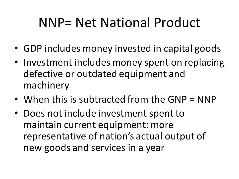 NNP= Net National Product