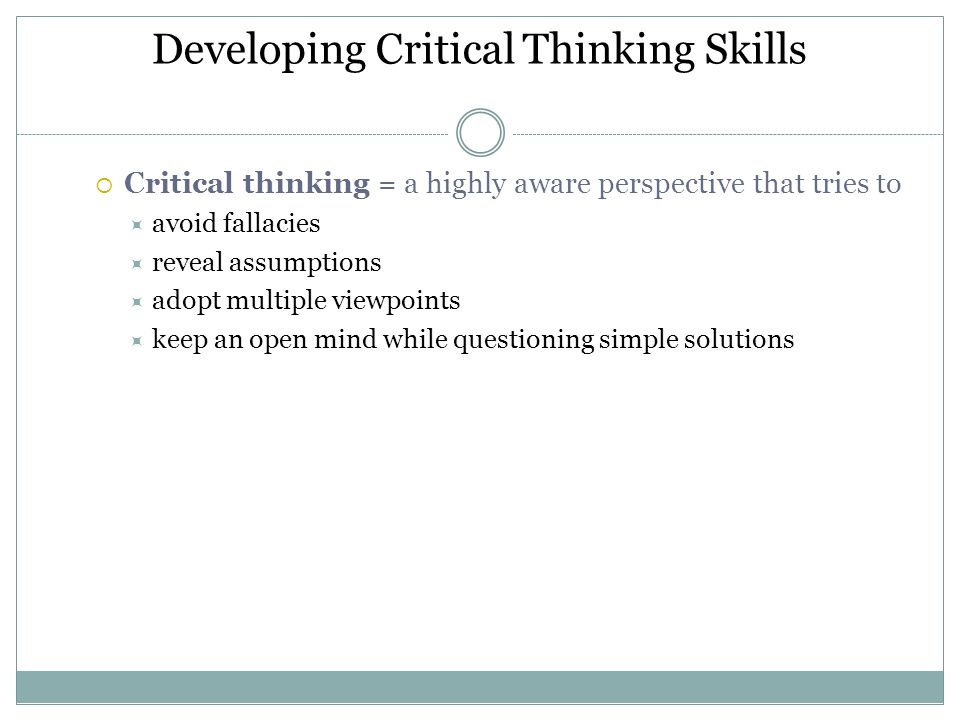 Developing critical thinking skills ppt