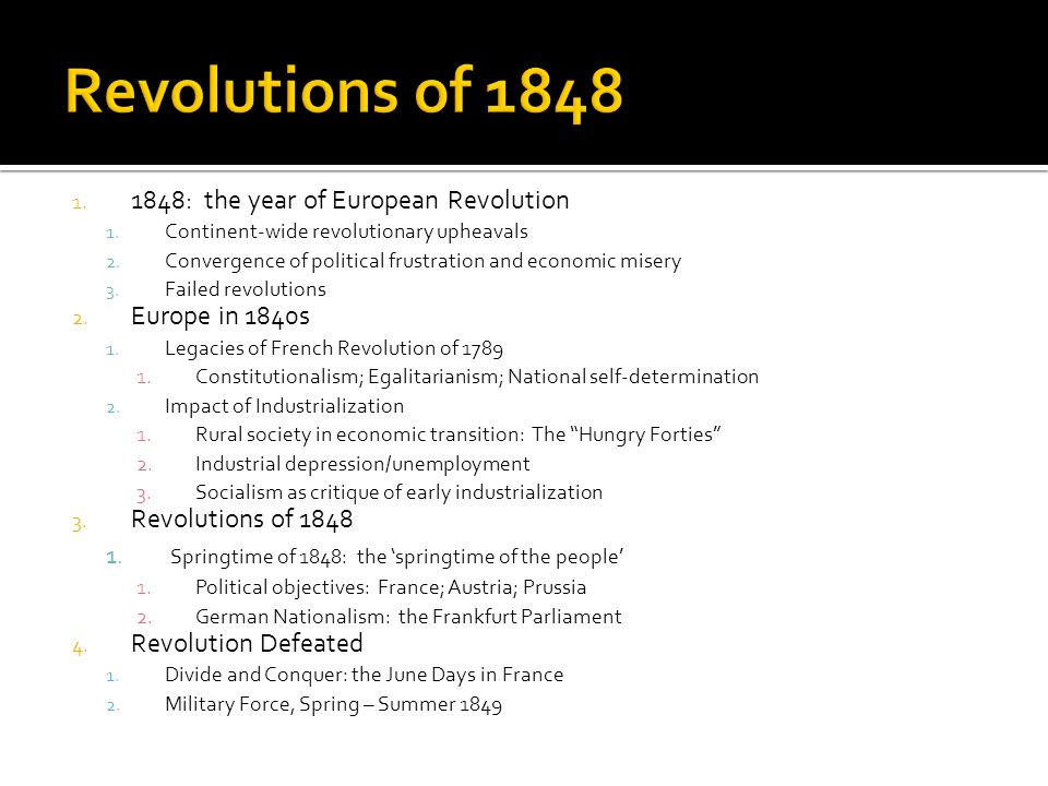 the failure of the 1848 revolution The european revolutions of 1848 begin - louis philippe, metternich, europe,   these times as being a turning-point at which modern history failed to turn.