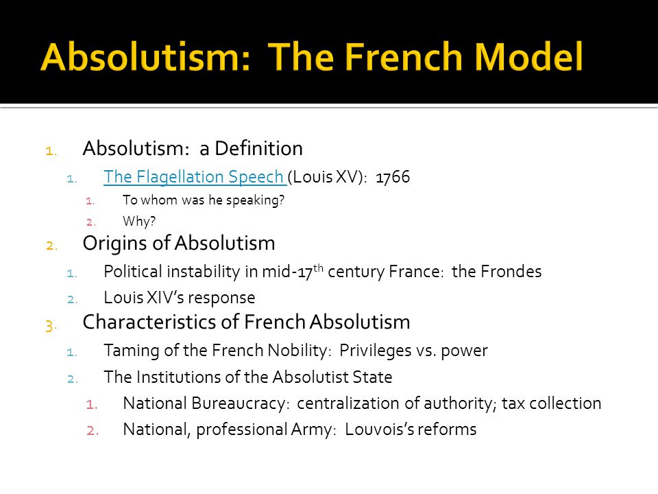 """louis xiv and the origin of the french absolutist state Louis xiv known as """"louis the great"""" or the """"sun king"""" was the french  of five,  louis xiv was crowned the king of france when his father, louis xiii passed  away  louis's model of state was absolutism, which is a system of."""