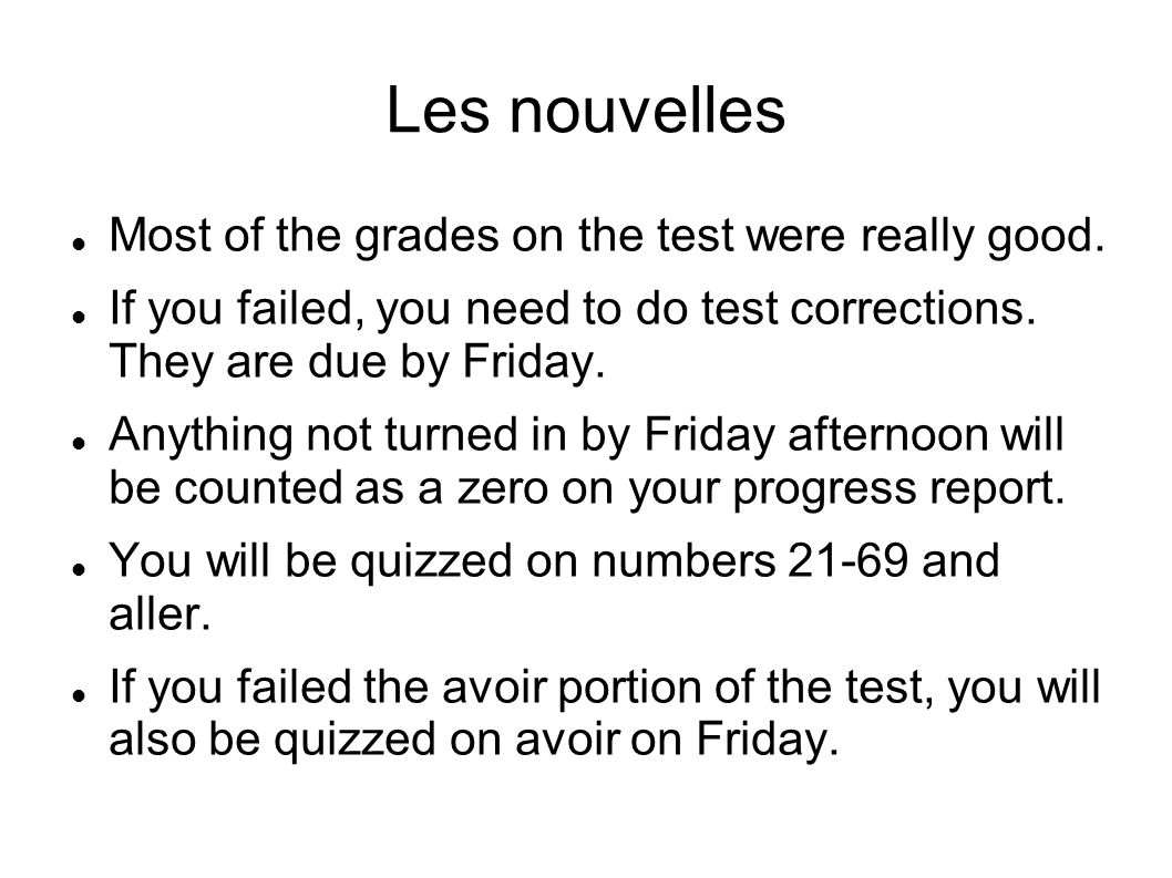 Les nouvelles Most of the grades on the test were really good.