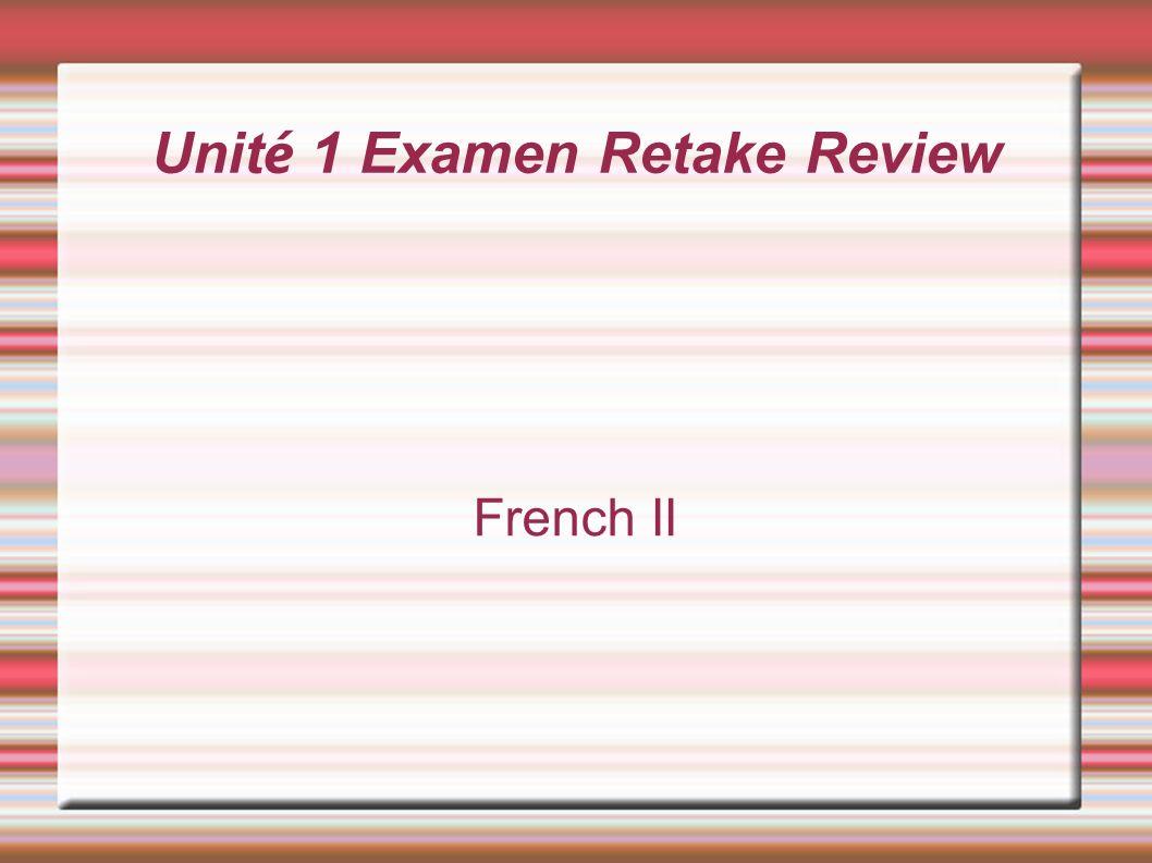 Unité 1 Examen Retake Review