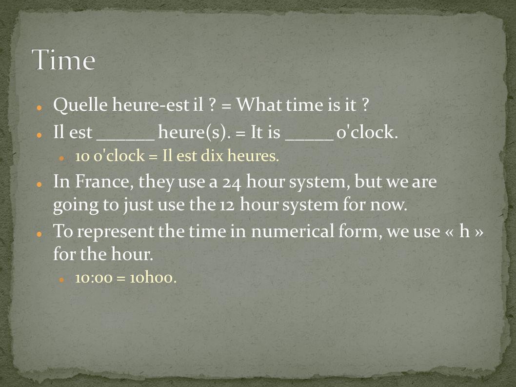 Time Quelle heure-est il = What time is it