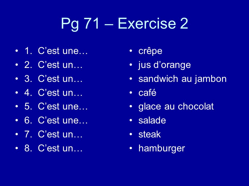 Pg 71 – Exercise 2 1. C'est une… 2. C'est un… 3. C'est un…
