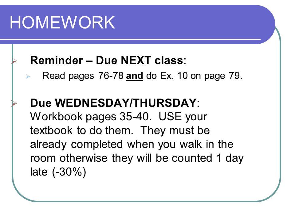 HOMEWORK Reminder – Due NEXT class: