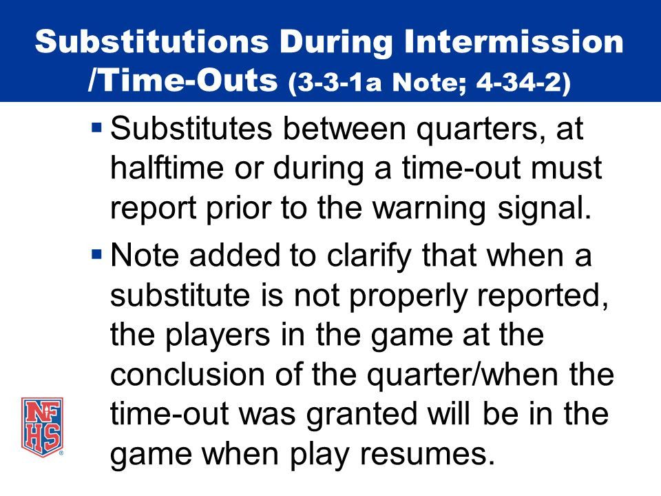 Substitutions During Intermission /Time-Outs (3-3-1a Note; 4-34-2)