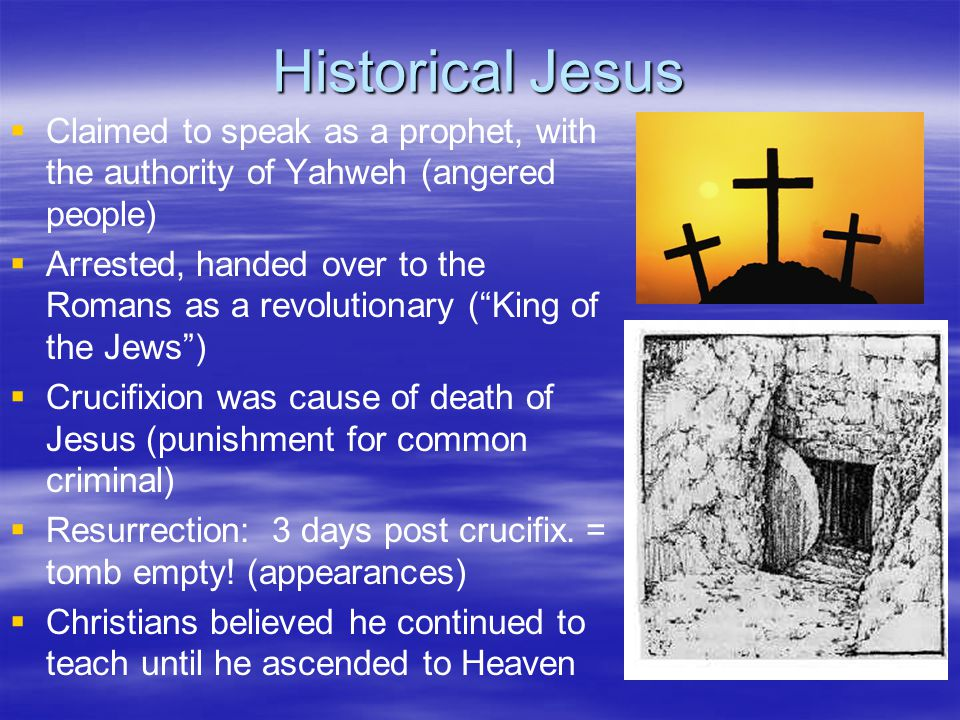 Historical Jesus Claimed to speak as a prophet, with the authority of Yahweh (angered people)