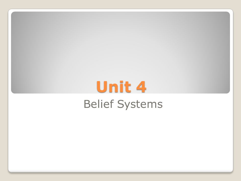 Unit 4 Belief Systems