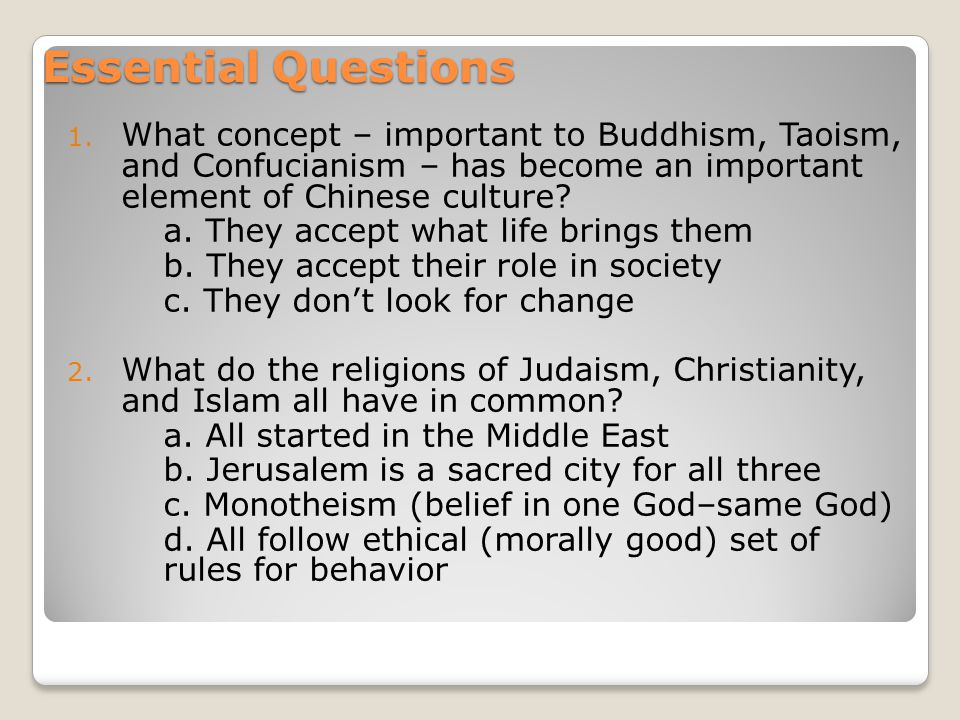 Essential Questions What concept – important to Buddhism, Taoism, and Confucianism – has become an important element of Chinese culture