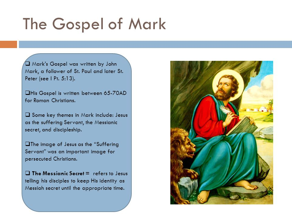 was the gospel of mark a The gospel of mark is the second book in the christian new testament and is one of the four gospels its traditional author is man named john mark, a companion of simon peter, who wrote the gospel using peter's eyewitness accounts.