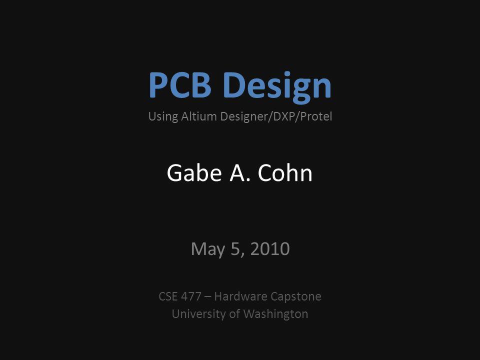 PCB Design Using Altium Designer/DXP/Protel Gabe A  Cohn