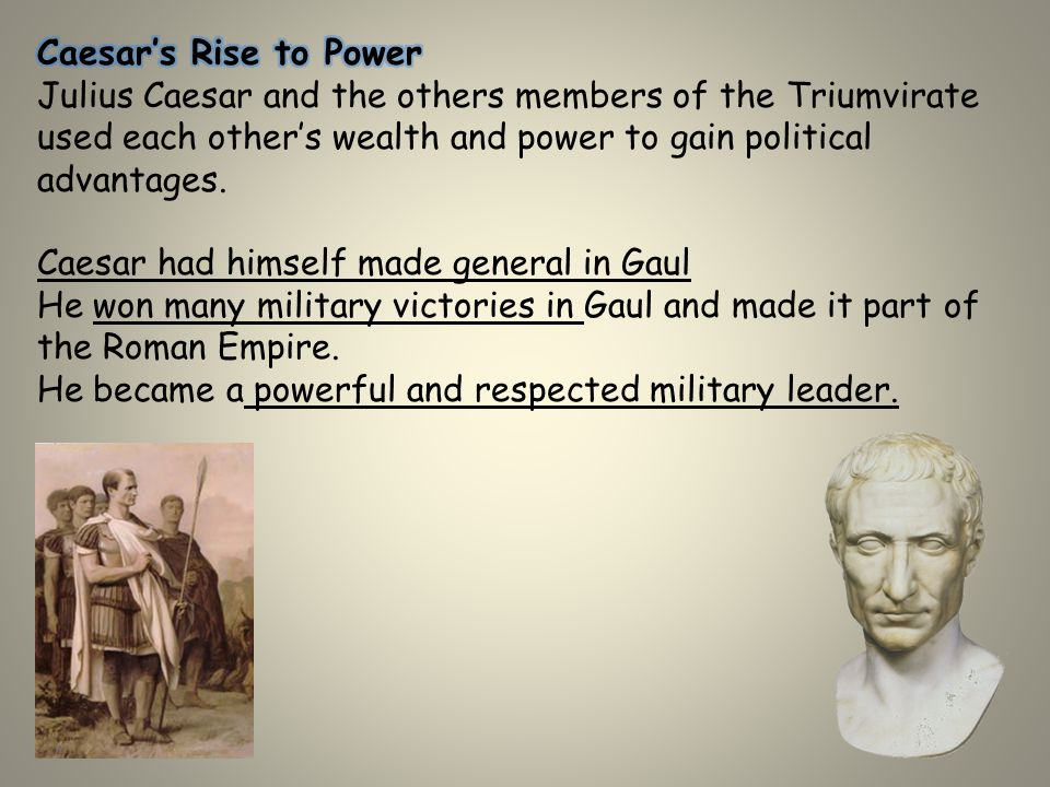 julius caesar rise to power essay The purpose of this essay is to identify and examine the factors that contributed to  the rise of julius caesar to power as consul and dictator one factor certainly.