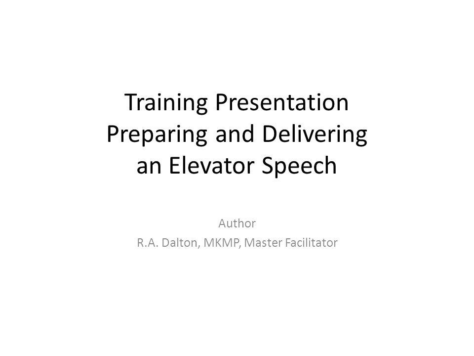 Training Presentation Preparing and Delivering an Elevator Speech