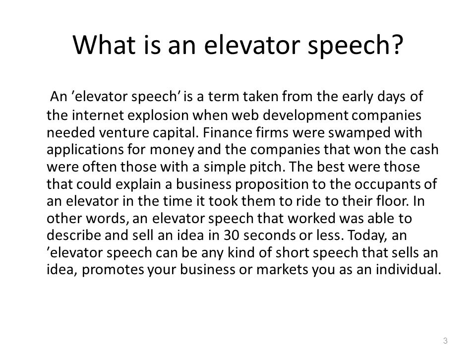 preparing your elevator speech The elevator speech  as you develop your elevator speech,  framework to develop your own 30-second elevator speech trust me—without formally preparing it,.