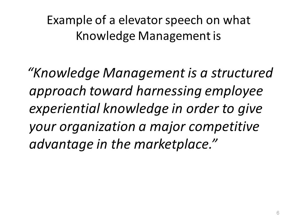 Example of a elevator speech on what Knowledge Management is