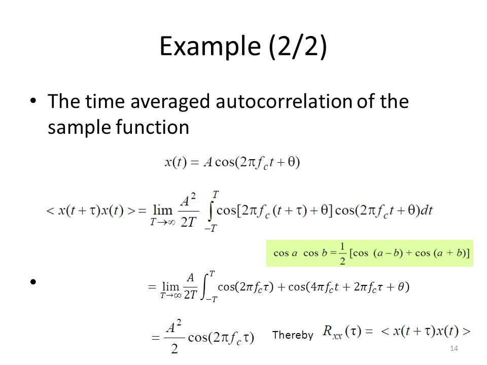 Example (2/2) The time averaged autocorrelation of the sample function
