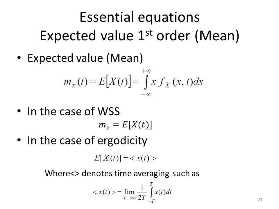 Essential equations Expected value 1st order (Mean)