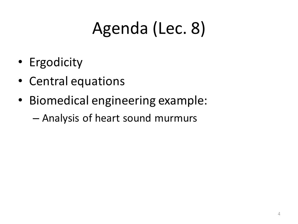 Agenda (Lec. 8) Ergodicity Central equations
