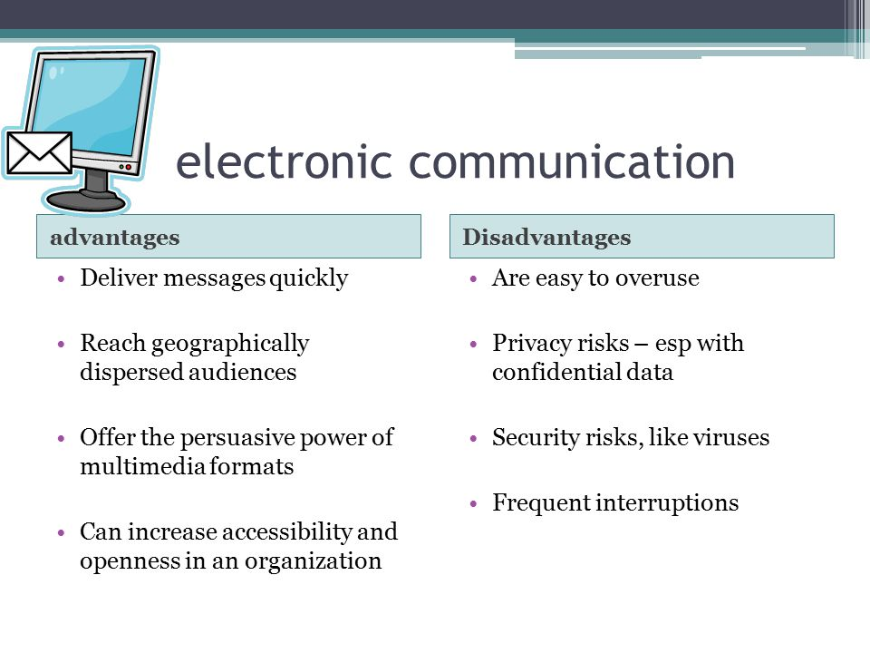 disadvantages of effective communication Get an answer for 'what are the advantages and disadvantages of communication technology ' and find homework help for other reference questions at enotes.