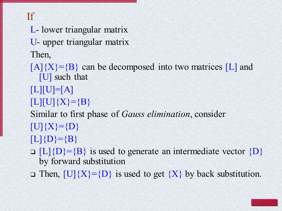 If L- lower triangular matrix U- upper triangular matrix Then,