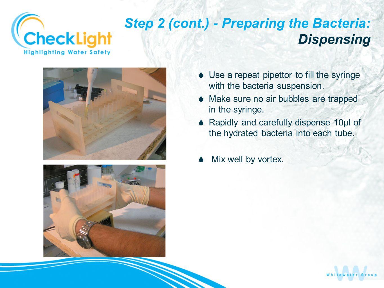 Step 2 (cont.) - Preparing the Bacteria: Dispensing