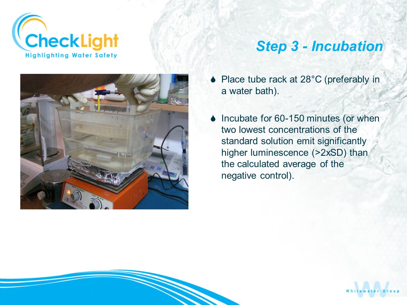 Step 3 - Incubation Place tube rack at 28°C (preferably in a water bath).