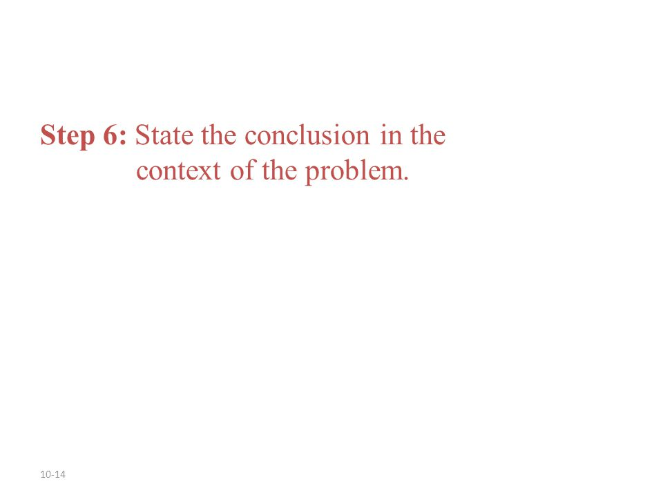 Step 6: State the conclusion in the context of the problem.