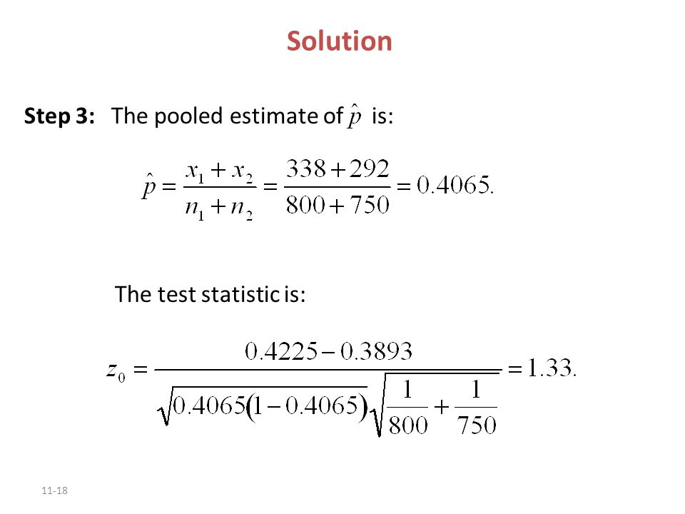 Solution Step 3: The pooled estimate of is: The test statistic is: