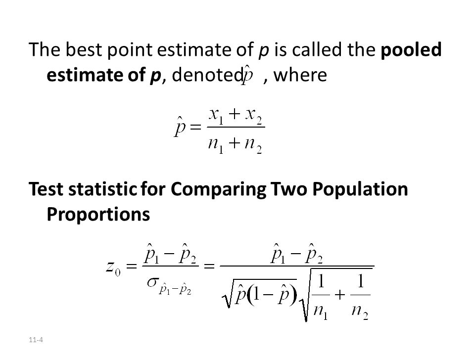 The best point estimate of p is called the pooled estimate of p, denoted , where