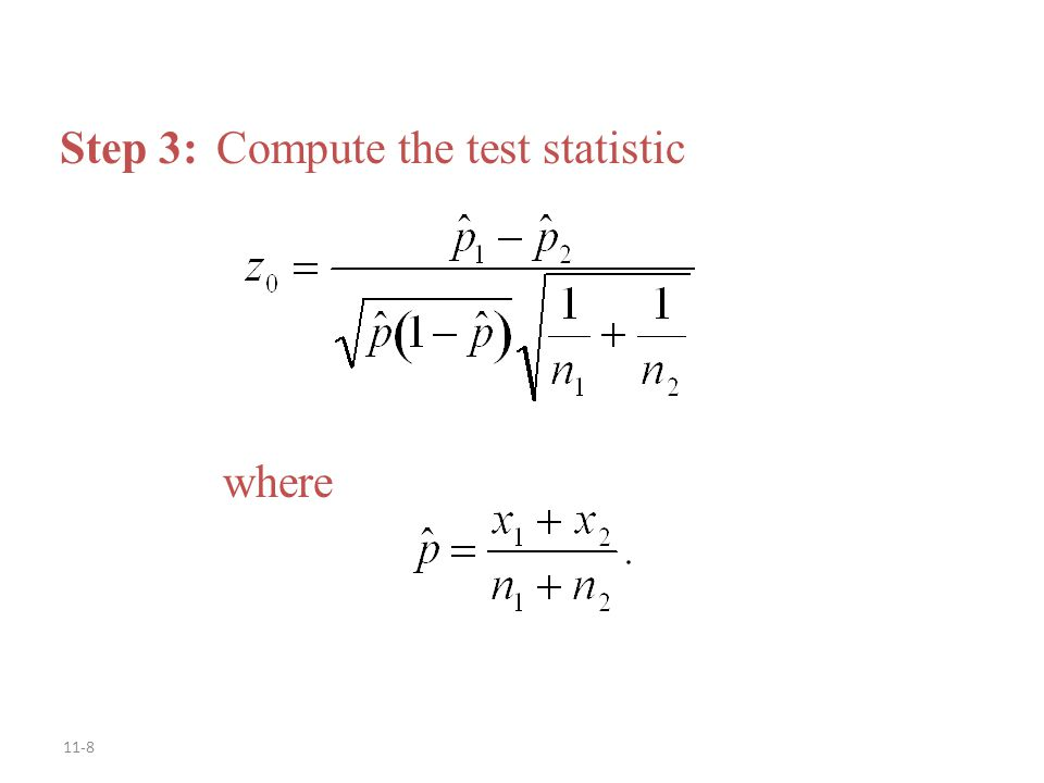 Step 3: Compute the test statistic
