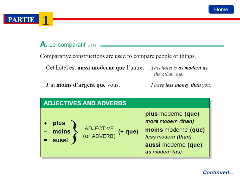 A. Le comparatif p.234Comparative constructions are used to compare people or things.