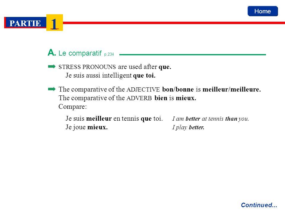 A. Le comparatif p.234 Je suis aussi intelligent que toi.