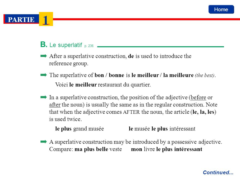 B. Le superlatif p. 236After a superlative construction, de is used to introduce the reference group.