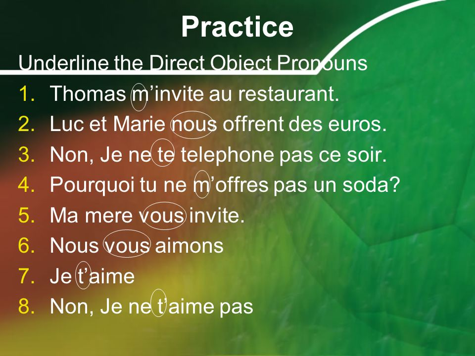 Practice Underline the Direct Object Pronouns