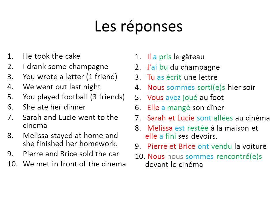 Les réponses He took the cake Il a pris le gâteau