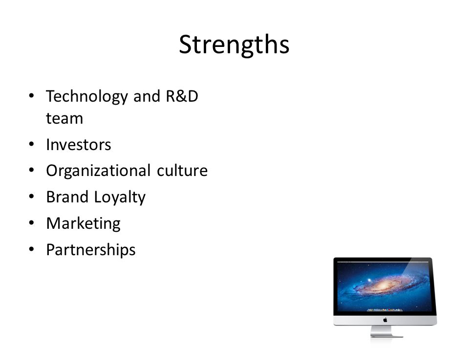 Strengths Technology and R&D team Investors Organizational culture