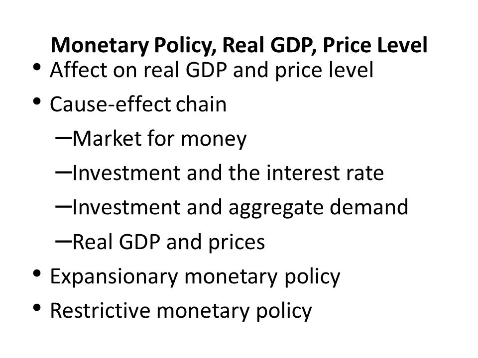 Monetary Policy, Real GDP, Price Level