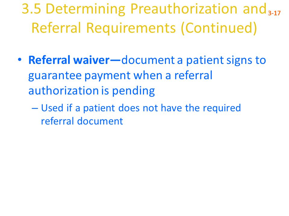 3.5 Determining Preauthorization and Referral Requirements (Continued)