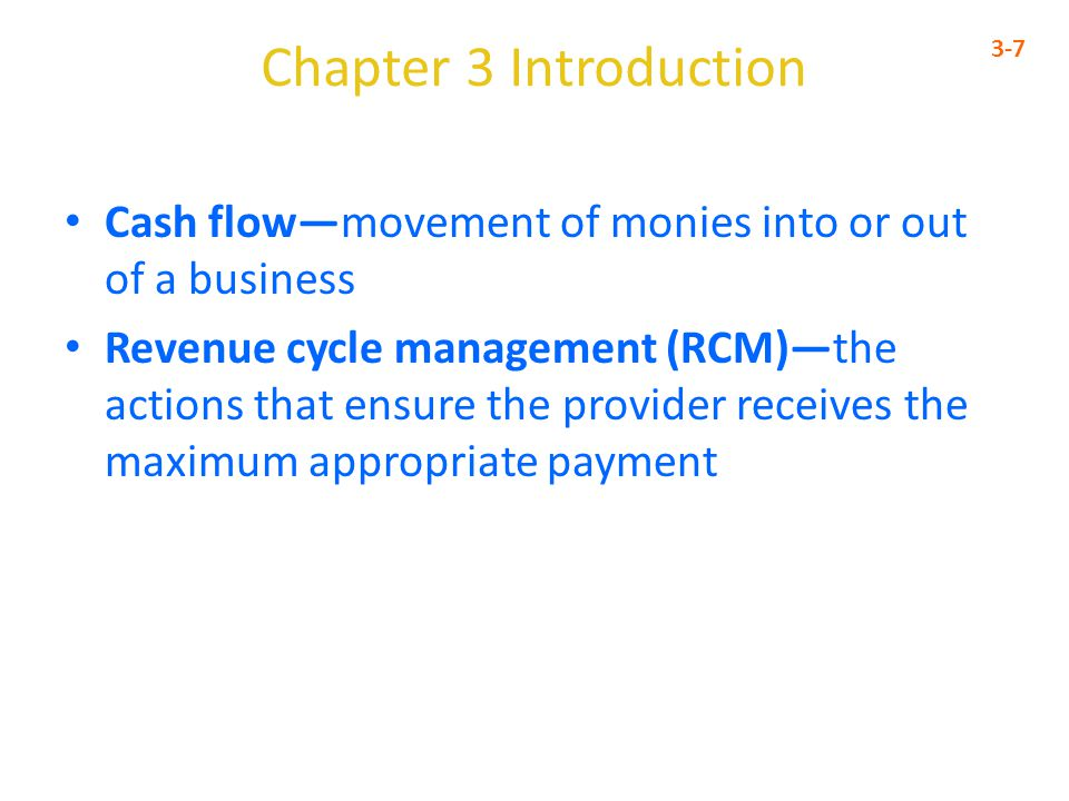 Chapter 3 Introduction 3-7. Cash flow—movement of monies into or out of a business.