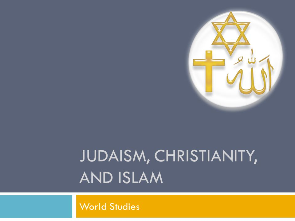 judaism christianity islam Islam and christianity break away from judaism when they acknowledge the holiness and righteousness of christ all three share a belief in moses, but only two share a belief in the truth of christ.