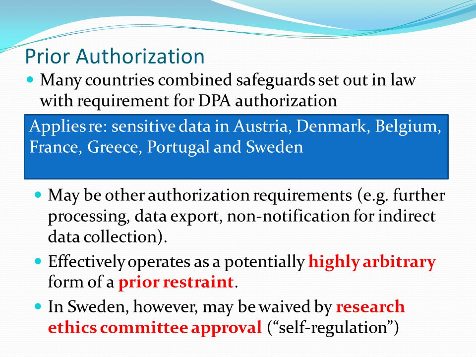 Prior Authorization Many countries combined safeguards set out in law with requirement for DPA authorization.